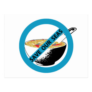 SAVE OUR SEAS ban shark fin soup Postcard