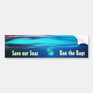 Save our Seas - Ban the Bags  Bumper Sticker