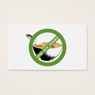 SAVE OUR SHARKS ban shark fin soup Business Card