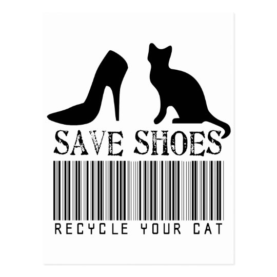 Save Shoes Recycle Your Cat Postcard