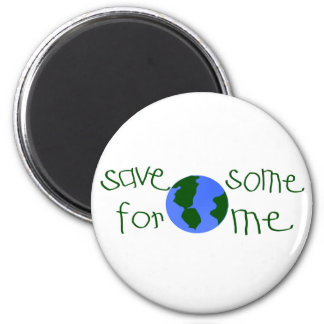 Save some Earth for me Refrigerator Magnet