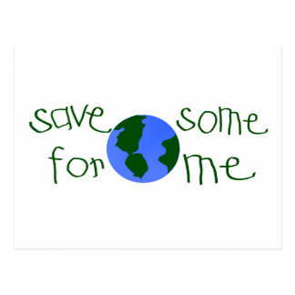 Save some Earth for me Post Cards