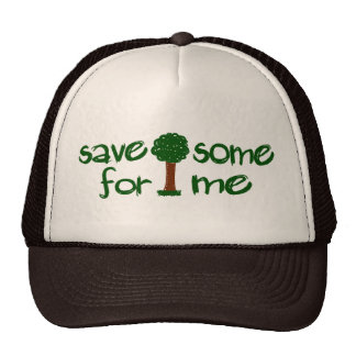 Save some trees for me cap