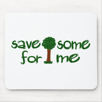 Save some trees for me mouse pad