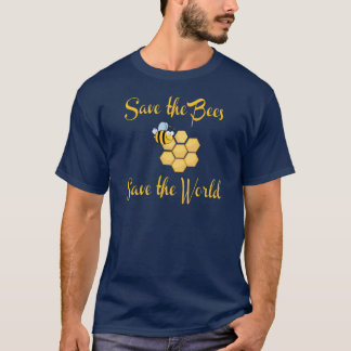 Save the Bees Save the World T-Shirt
