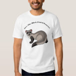 Save The Black Footed Ferrets! Tshirts