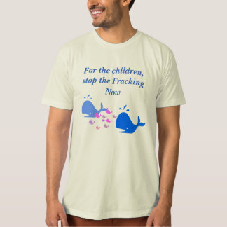 Save The children Stop Fracking T-shirts