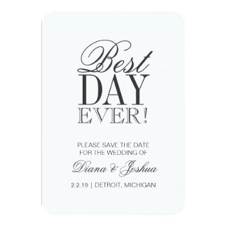 Save the Date Announcment   BEST DAY EVER 9 Cm X 13 Cm Invitation Card