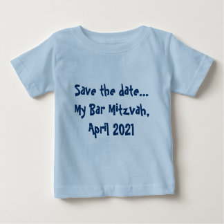 Save the date... My Bar Mitzvah, April 2021 Tshirts
