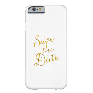 Save The Date Quote Gold Faux Foil Engagement Barely There iPhone 6 Case