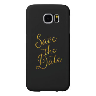 Save The Date Quote Gold Faux Foil Engagement Samsung Galaxy S6 Cases