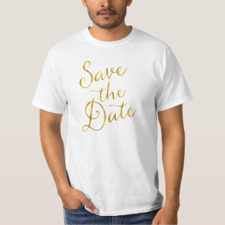 Save The Date Quote Gold Faux Foil Engagement Shirt