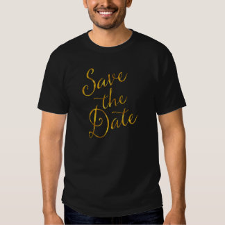 Save The Date Quote Gold Faux Foil Engagement Shirts