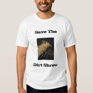 Save The Dirt Shrew T Shirt