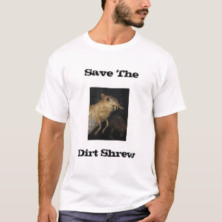 Save The Dirt Shrew T-Shirt