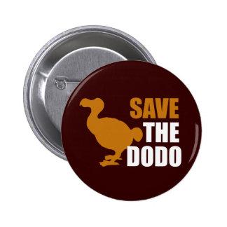 Save The Dodo Bird! Novelty Funny Pin
