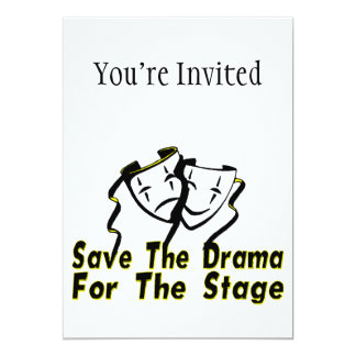 Save The Drama For The Stage 13 Cm X 18 Cm Invitation Card