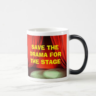 SAVE THE DRAMA FOR THE STAGE morph mug