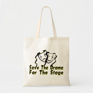 Save The Drama For The Stage Tote Bag