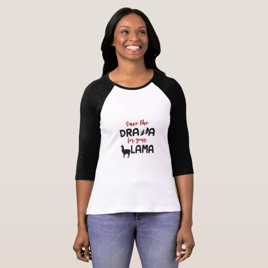 Save the Drama for your Llama Funny T-Shirt