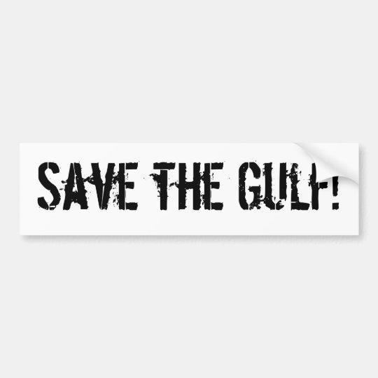 Save the Gulf! Bumper Sticker