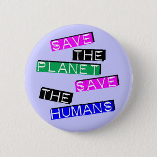 Save the Humans 6 Cm Round Badge