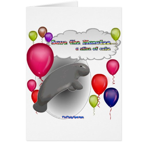 Save the Manatee.. a slice of cake Greeting Cards
