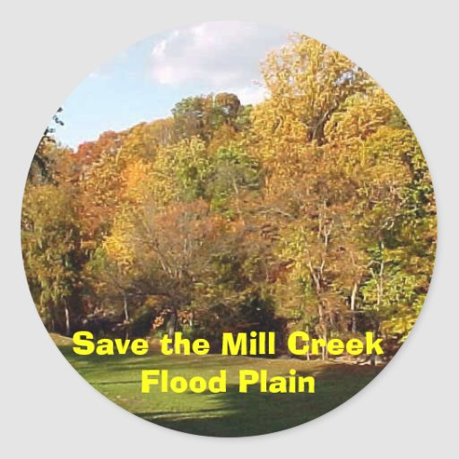 Save the Mill Creek Flood Plain Fall Round Stickers