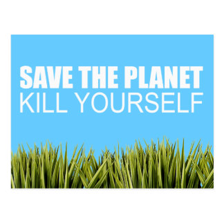SAVE THE PLANET KILL YOURSELF POST CARDS