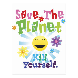 Save The Planet! Kill Yourself. Postcards