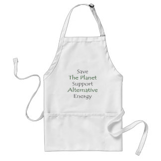 Save The Planet Support Alternative Energy Adult Apron