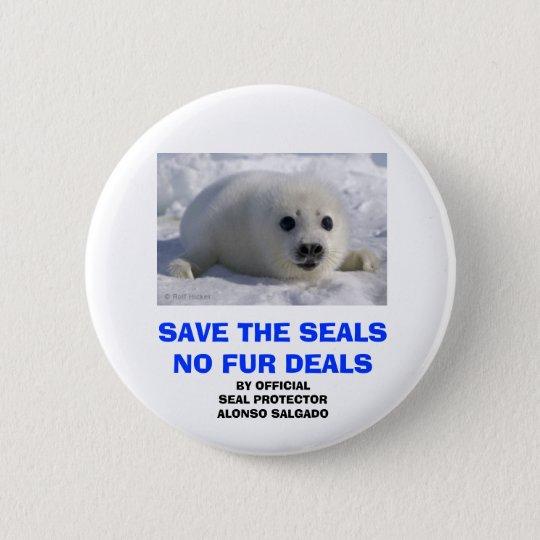 SAVE THE SEALS NO FUR DEALS 6 CM ROUND BADGE