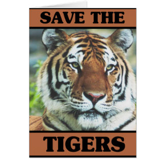 Save the Tigers Greeting Card