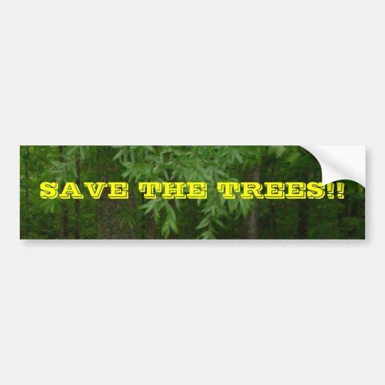 SAVE THE TREES!! BUMPER STICKER