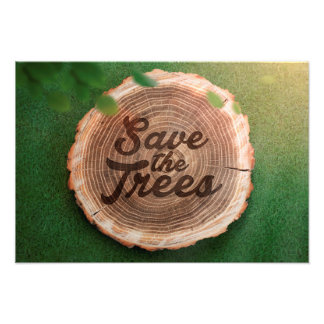 Save the trees Inspirational Poster Art Photo