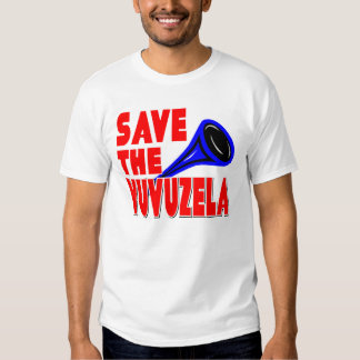 Save The Vuvuzela T-shirts