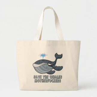 Save the whales motherfuckers tote bag