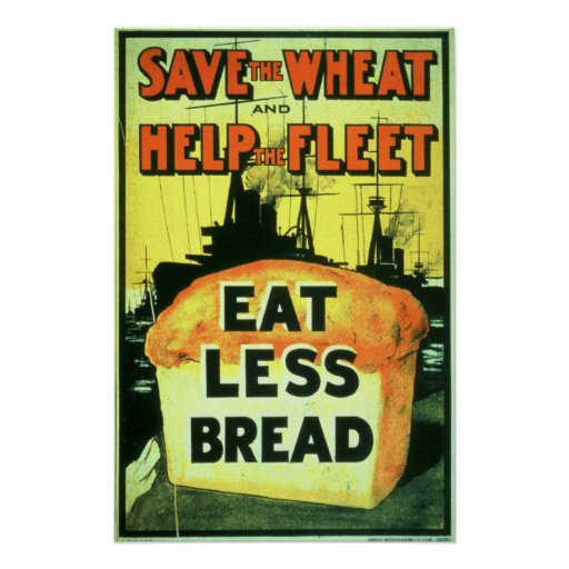 """Save the Wheat to Help the Fleet: Eat Less Bread"" Posters"