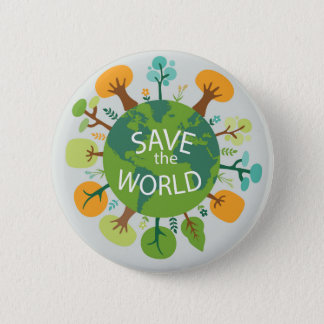 SAVE THE WORLD 6 CM ROUND BADGE