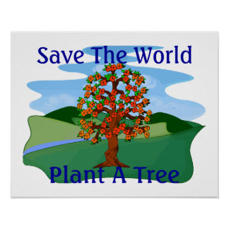 Save The World Plant A Tree Print