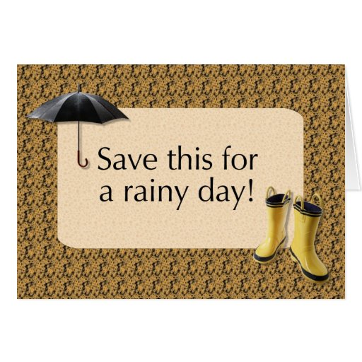 Save this for a Rainy Day - Give the gift of money Cards