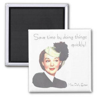 SAVE TIME by POLLY ESTER 1940s retro funny Square Magnet