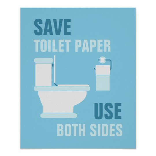 Save toilet paper use both sides poster for Design your own toilet paper