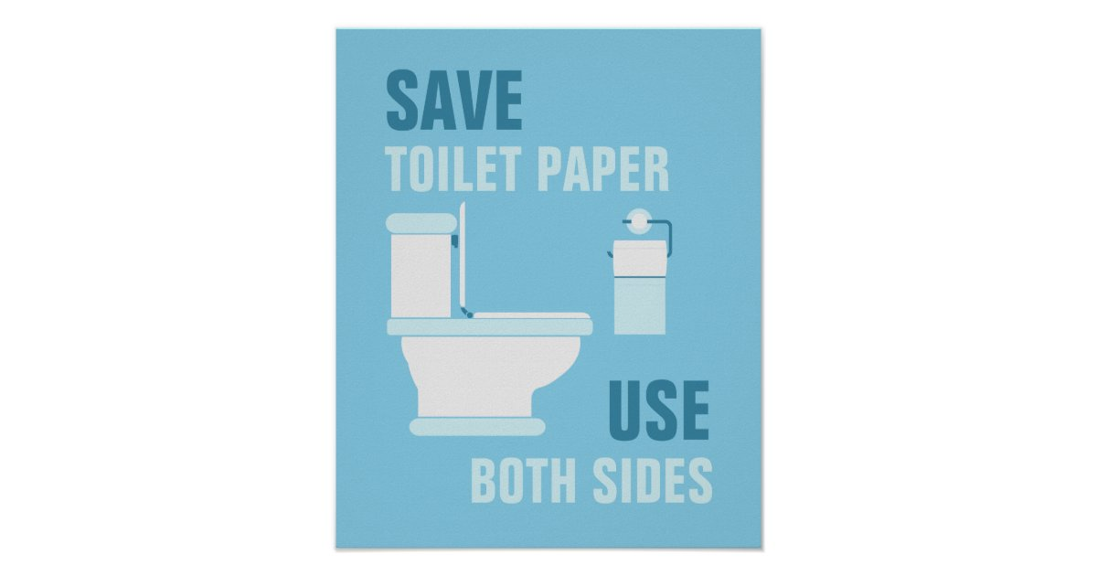 Save Toilet Paper Use Both Sides Poster Zazzle Co Uk