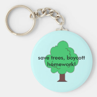 save trees, boycott homework! basic round button key ring