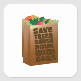 Save Trees Reuse Your Grocery Bags Square Sticker