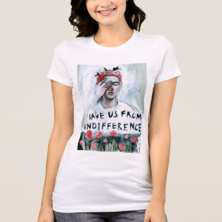 Save us from indifference T-Shirt