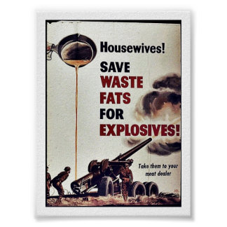 Save Waste Fats For Explosives! Posters