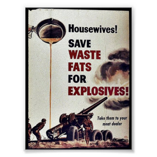 Save Waste Fats For Explosives! Poster