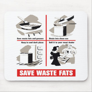 Save Waste Fats Mouse Pads